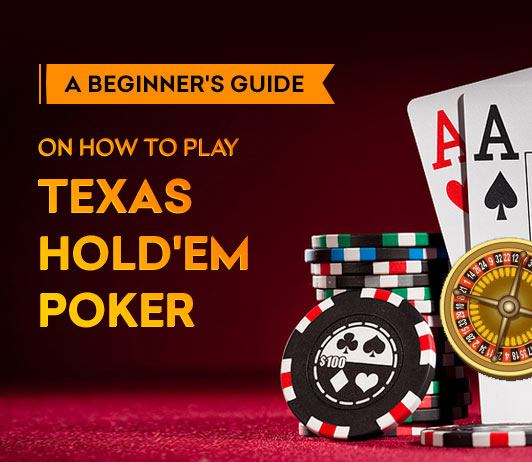 Guide to Playing Texas Hold